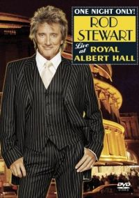 Cover Rod Stewart - One Night Only! - Live At Royal Albert Hall [DVD]